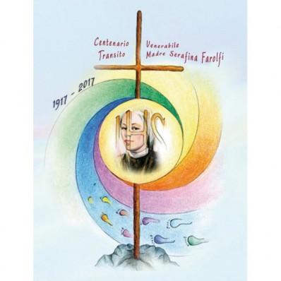 Centenario del transito di Madre Serafina Farolfi